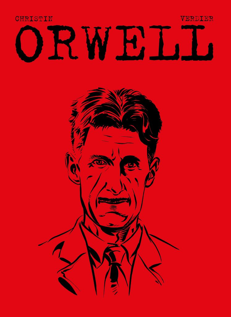 Cover of ORWELL. A drawing of George Orwell's face superimposed onto a field of red.